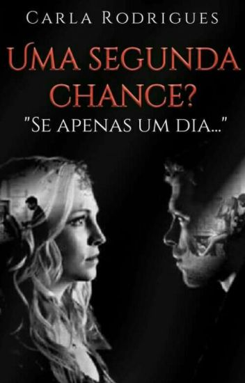Uma Segunda Chance?- Klaroline
