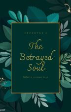 The Betrayed Soul by INFYSTAR