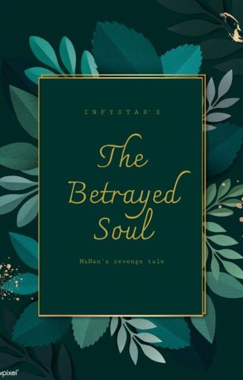 The Betrayed Soul