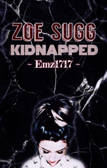 Zoe Sugg Kidnapped