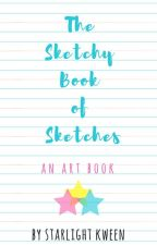 The Sketchy Book of Sketches by StarlightKween