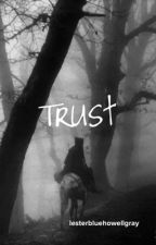 Trust by lesterbluehowellgray
