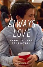 Always love | hes by auntstyles