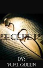 Secrets  by Yuri-Queen