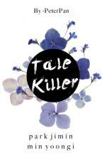 tale killer || myg + pjm.  by -PeterPan