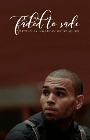 Faded To Sade (Chris Brown FF)