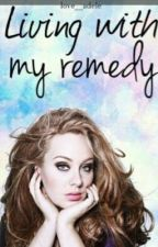 Living with my remedy by Everything4Adele
