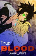 •Trueblood• [MikaYuu] by Diana_Alice