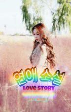 연애 소설 [ Love Story ]  by MyLovely_Wulan