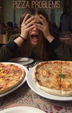 pizza problems  by obralik