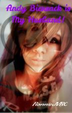 Andy Biersack Is My Husband! (Sequel to Ashley Purdy Is My Dad?) {2} by RaisedByWuuves