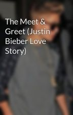 The Meet & Greet (Justin Bieber Love Story) by BIZZLE_FR