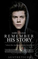 Remember His Story (Harry Styles) //English [slow updates] by AESTHETICDS