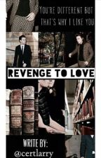REVENGE TO LOVE ( Larry /persian)انتقام تا عشق by certlarry