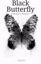 Black Butterfly (Sebastian x Reader) by toffy59