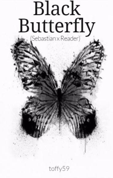 Black Butterfly (Sebastian x Reader)