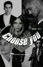 Choose You by Caradelevingnestyles