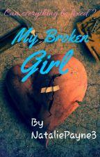 My Broken Girl (#Wattys2016) by NataliePayne3
