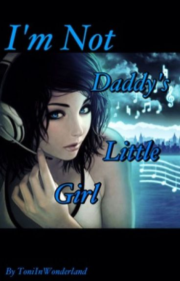 I'm Not Daddy's Little Girl