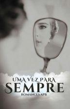 Uma Vez Sempre by Romances_APB