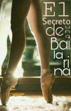 El secreto de una bailarina » editando by SaoirseHoran7