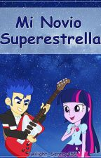 Mi Novio Superestrella by Twilight_Sentry455