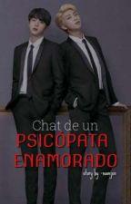 Chat De Un Psicopata Enamorado༄ N A M J I N by -NamJxn