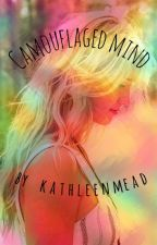 Camouflaged Mind by kathleenmead