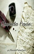 Querida Casie by NacidaParaLeer