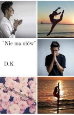"""""""Nie ma słów..."""" - Dawid Kwiatkowski by BallerineRebelle"""