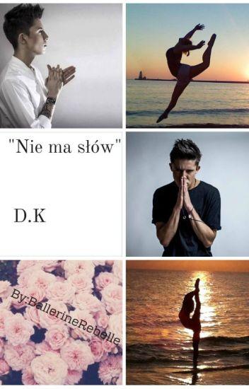 """""""Nie ma słów..."""" - Dawid Kwiatkowski"""