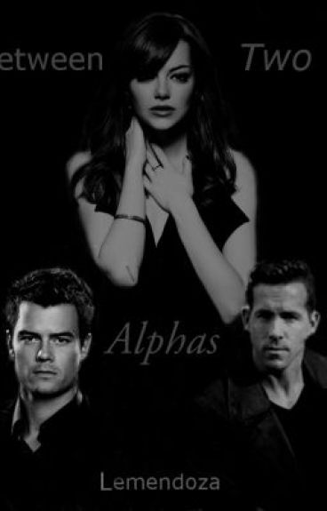 Between Two Alphas