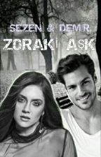 ZORAKİ AŞK by -writergirl-
