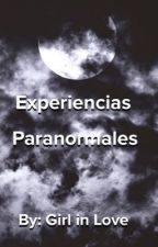 Mis Experiencias Paranormales  by Milu_valen