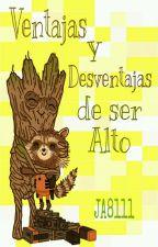 Ventajas Y Desventajas De Ser Alto. by JA8111