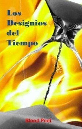 LOS DESIGNIOS DEL TIEMPO by bloodpoetonline