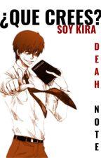¿Que Crees? Soy Kira (Light Yagami/Kira Y Tu) by Leia-Chan