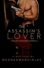 The Assassin's Lover by MsDreamerGirl84