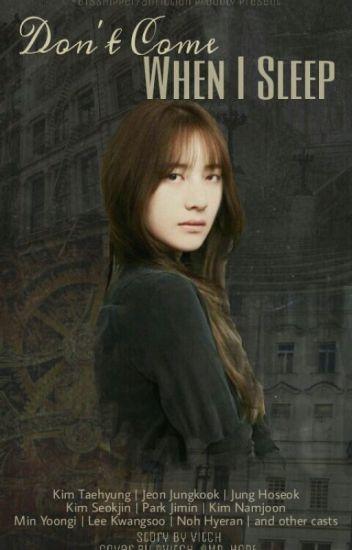 Don't Come When I Sleep (HopeV/JinV/NamTae)