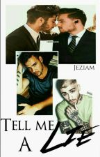 Tell me A Lie (Ziam) ✔ by Jeziam
