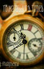 Marauders Time by fridaythefirst