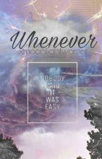 Whenever °lrh° by xmoonlightwarrior
