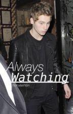Always Watching | muke by sinfulcth