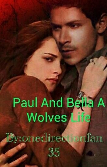 Paul And Bella A Wolves Life