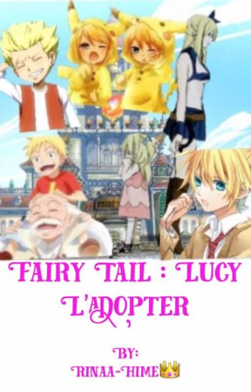 Fairy tail : Lucy  l'adopter