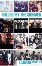 Bullied by the Sidemen by Liliwenfach123
