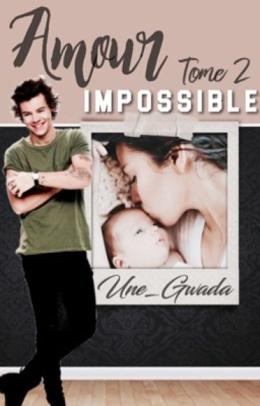 Amour Impossible //H.S// Tome 2