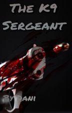 The K9 Sergeant returns  by DaniWolf6499
