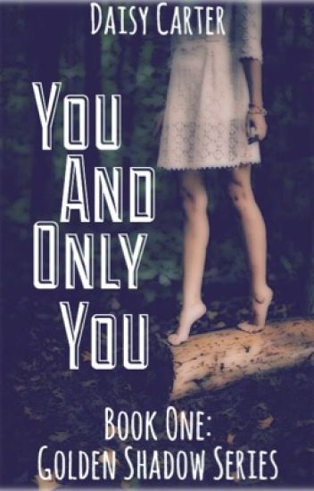 You and Only You (Book One: Golden Shadow Series)