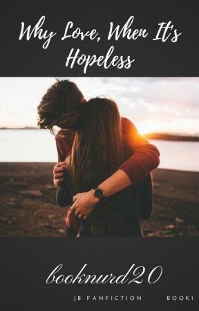 Why Love When Its Hopeless? by booknurd20
